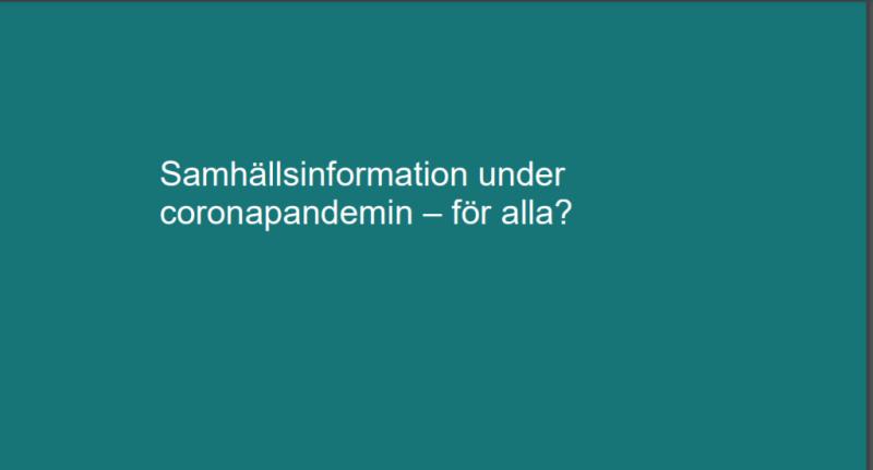 """Skylt med vit text på turkos platta. """"Samhällsinformation under coronapandemin - för alla?"""""""